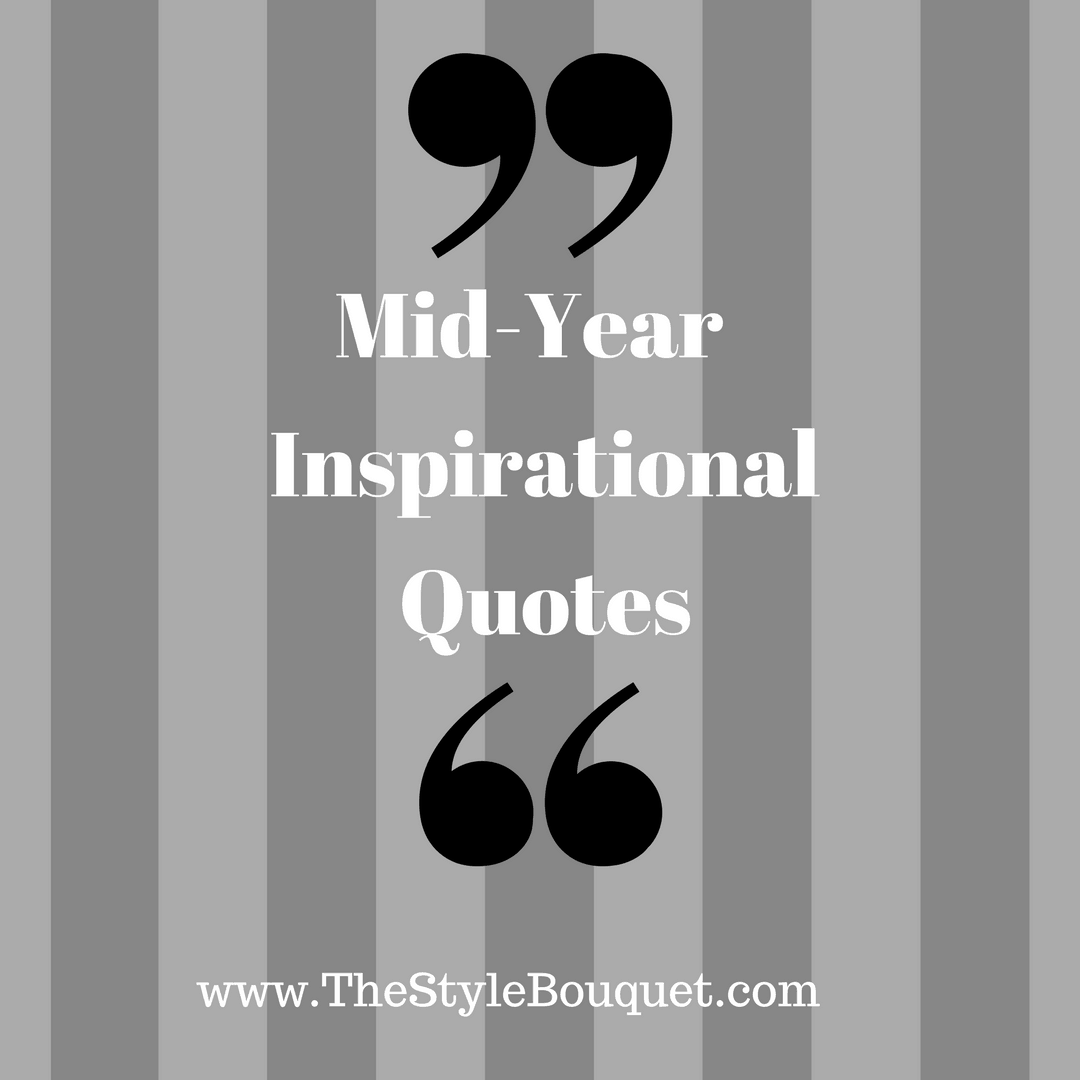 Mid-Year Inspirational Quotes